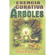 esencia curativa de los arboles, la - lilly simon - grupo editorial tomo