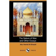 the nature of man and other essays (dodo press) - abu hamid al-ghazali - dodo press