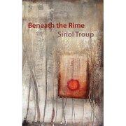 beneath the rime - siriol troup - shearsman books