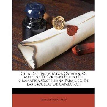 portada guia del instructor catalan, , m todo te rico-pr ctico de gram tica castellana para uso de las escuelas de catalu a...