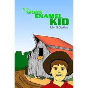 the green enamel kid - john godfrey - lulu.com