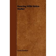 dancing with helen moller - curtis dunham - oliphant press