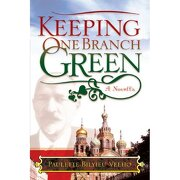 keeping one branch green,a novella - paulette bilyieu velho - textstream