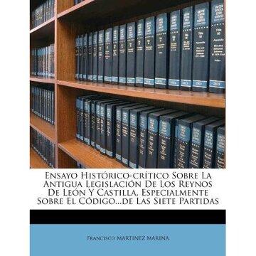 portada ensayo hist rico-cr tico sobre la antigua legislaci n de los reynos de le n y castilla, especialmente sobre el c digo...de las siete partidas