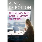 pleasures and sorrows of work - alain de botton - penguin books ltd