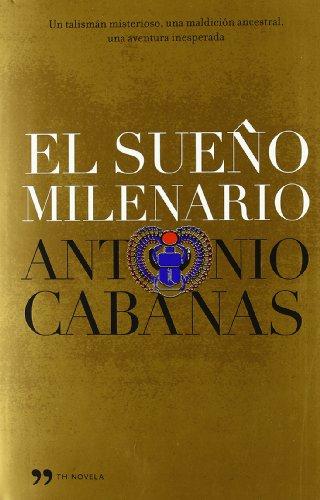 El sueño milenario (th novela); antonio cabanas