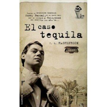 Libro el caso tequila, f.g. haghenbeck, ISBN 9788499182889. Comprar en  Buscalibre