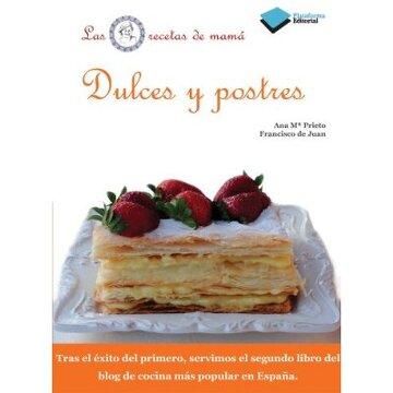 portada Dulces y postres: Las recetas de mamá (Plataforma Editorial)