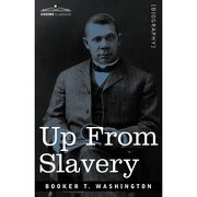 up from slavery - booker t. washington - cosimo inc