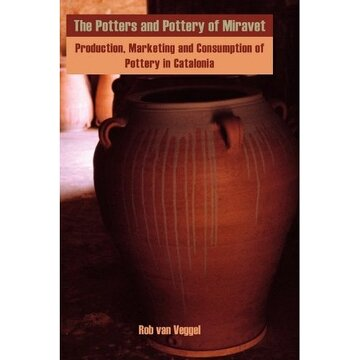 portada the potters and pottery of miravet: production, marketing and consumption of pottery in catalonia