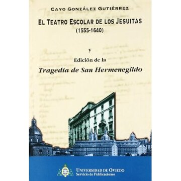 portada teatro escolar de los jesuitas 1555-1640 y tragedia de san hermenegildo
