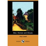 men, women and ghosts (dodo press) - amy lowell - dodo press