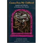 cuentos from my childhood: legends and folktales of norther new mexico - paulette atencio,ruben cobos - museum of new mexico press