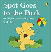 Spot Goes to the Park  - eric hill - penguin