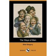 the ways of men (dodo press) - eliot gregory - dodo press