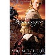 the messenger - siri mitchell - bethany house publishers