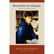 bernardino de sahagun: first anthropologist - miguel leon-portilla - university of oklahoma press