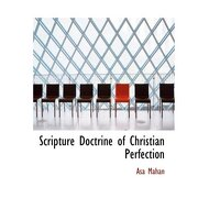 scripture doctrine of christian perfection (large print edition) - asa mahan - bibliobazaar