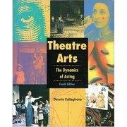 theatre arts: the dynamics of acting, st - glencoe mcgraw-hill - mc graw-hill