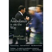ambulance is on the way - jonathan wilson - five leaves publications