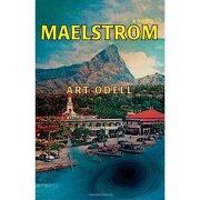 maelstrom - art odell - iuniverse.com