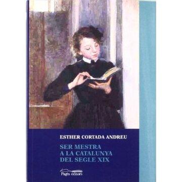 portada Ser mestra a la Catalunya del segle XIX (Seminari, Sèrie Catalonia)