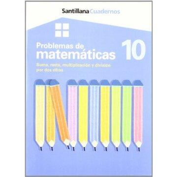 Libro Problemas De Matematicas 10 Suma Resta Multiplicacion Y Division Por Dos Cifras Educacion Primaria Cuadernos Varios Autores Isbn 9788429474633 Comprar En Buscalibre