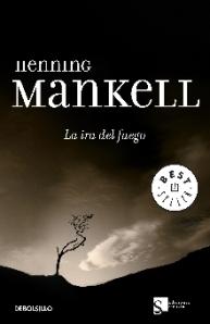 Ira del fuego, la; henning mankell