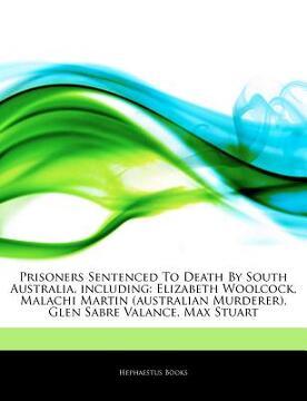 portada articles on prisoners sentenced to death by south australia, including: elizabeth woolcock, malachi martin (australian murderer), glen sabre valance,