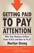 Getting Paid to Pay Attention - Strong, Marilyn A. - Strong & Associates