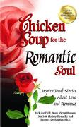 Chicken Soup for the Romantic Soul: Inspirational Stories about Love and Romance - Canfield, Jack - Backlist, LLC - A Unit of Chicken Soup of the