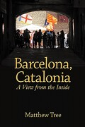 barcelona, catalonia: a view from the inside - matthew tree -