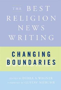 portada changing boundaries: the best religion news writing