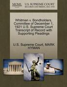 Whitman V. Bondholders, Committee of December 1, 1921 U.S. Supreme Court Transcript of Record with Supporting Pleadings - Hyman, Mark - Gale, U.S. Supreme Court Records