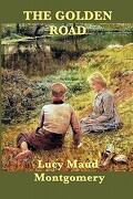 The Golden Road - Montgomery, Lucy Maud - Smk Books