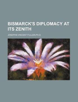 portada bismarck's diplomacy at its zenith