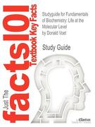 Studyguide for Fundamentals of Biochemistry: Life at the Molecular Level by Donald Voet, ISBN 9780470547847 - Voet, Donald - Academic Internet Publishers