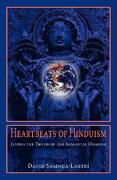 Heartbeats of Hinduism: Living the Truth of the Immortal Dharma - Samnga-Lastri, David - Sophia Perennis et Universalis