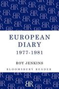 European Diary, 1977-1981 - Jenkins, Roy - Bloomsbury Reader