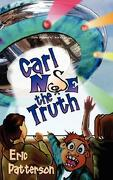 Carl Nose the Truth - Patterson, Eric James - Avid Readers Publishing Group