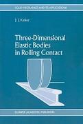 Three-Dimensional Elastic Bodies in Rolling Contact - Kalker, J. J. - Springer