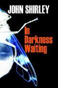 In Darkness Waiting - Shirley, John - Infrapress