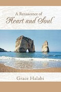 A Renascence of Heart and Soul - Halabi, Grace - iUniverse
