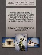 United States Fidelity & Guaranty Company V. Leong Dung Dye U.S. Supreme Court Transcript of Record with Supporting Pleadings - Brandenburg, Edwin C. - Gale, U.S. Supreme Court Records