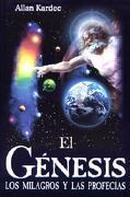 Genesis. El: The Genesis. Miracles and Prophecies - Kardek, Allan - Tomo