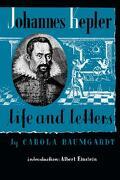 Johannes Kepler Life and Letters - Baumgardt, Carola - Citadel Press