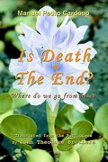 Is Death the End?: Where Do We Go from Here? - Cardoso, Manuel Pedro - iUniverse