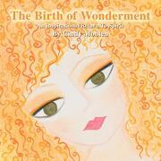 The Birth of Wonderment - Monten, Cindy - Balboa Press