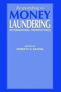 Responding to Money Laundering - Savona, Ernesto U. - Routledge