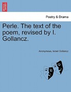 Perle. the Text of the Poem, Revised by I. Gollancz. - Anonymous - British Library, Historical Print Editions